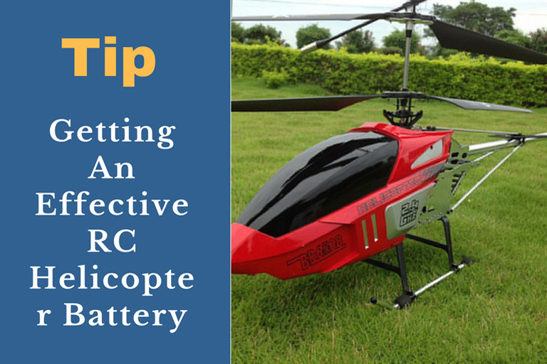 Tips On Getting An Effective RC Helicopter Battery Replacement