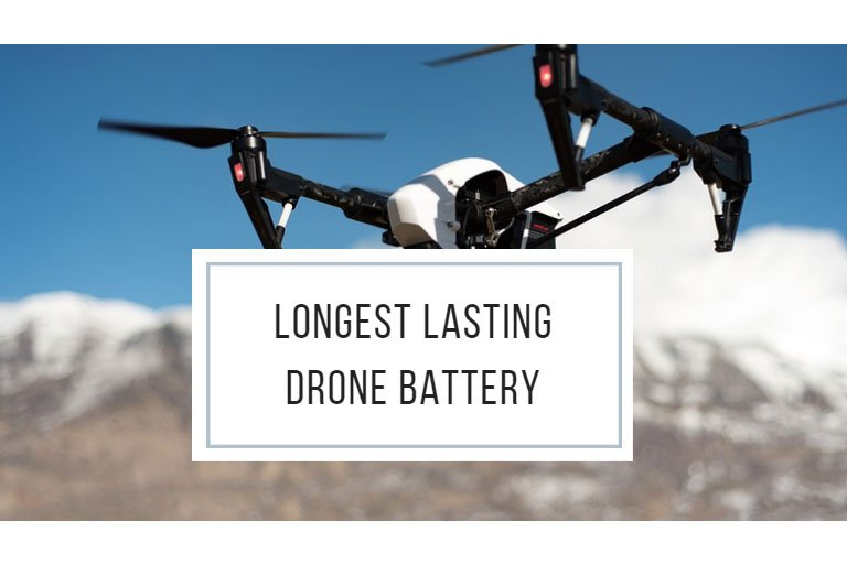 Longest Lasting Drone Battery: Increase Your Maximum Flight Time