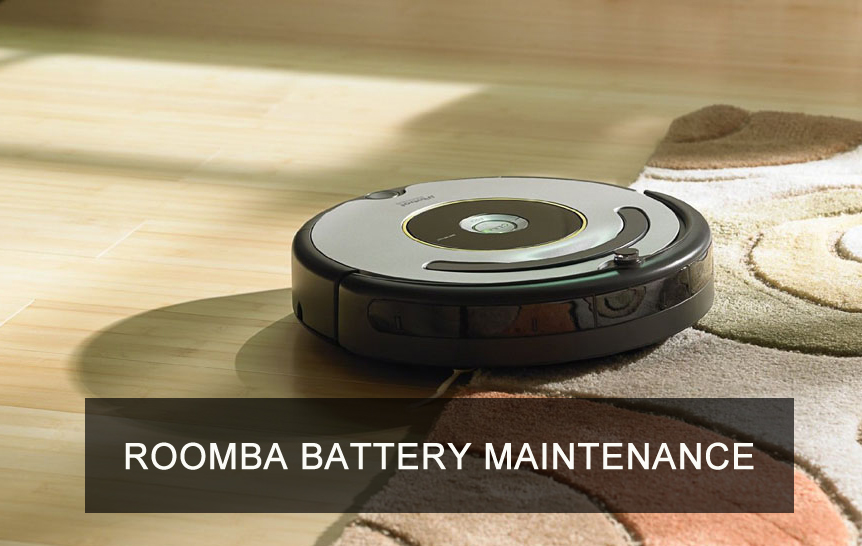 Roomba Battery Maintenance: how do we maximize its battery life