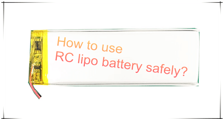How to use lipo battery safely